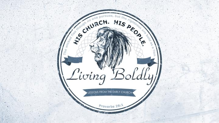 Living Boldly Series Overview