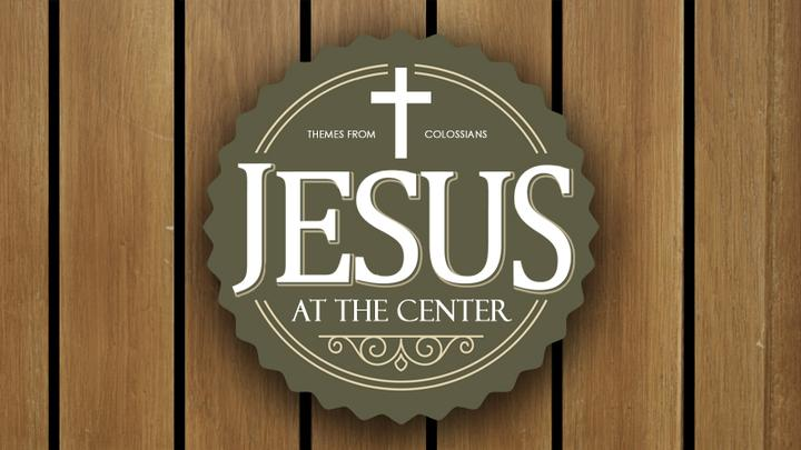 Jesus at the Center Series Overview