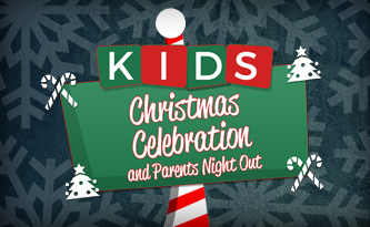Kids Christmas Celebration and Parents Night Out
