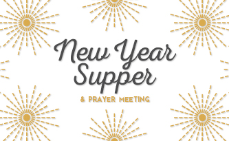 New Year Supper and Prayer Meeting
