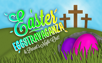 Easter Eggstravaganza & Parent's Night Out