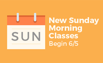 New Sunday Morning Classes Start 6/5!