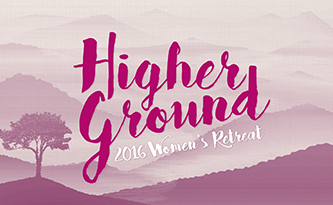 Higher Ground: 2016 Women's Retreat