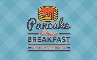 Student Ministry Pancake & Bacon Breakfast