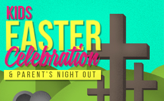 Kids Easter Celebration & Parent's Night Out