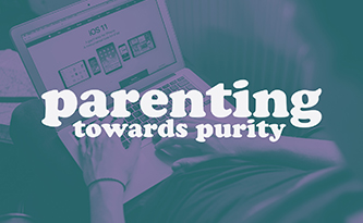 Parenting Towards Purity