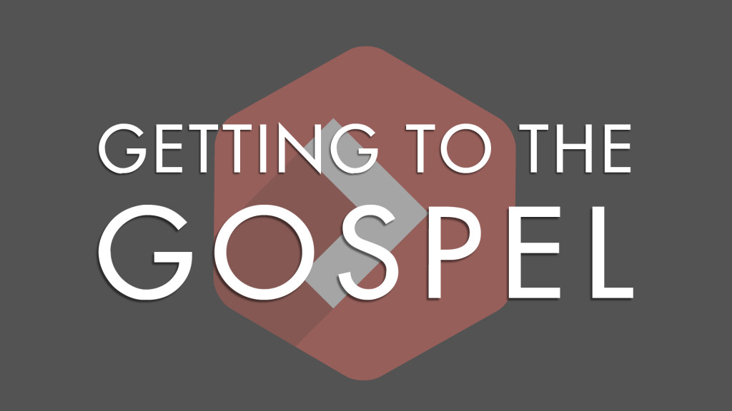 Getting to the Gospel Series Overview