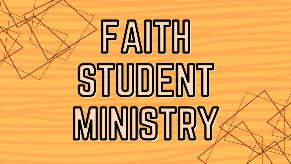FAITH STUDENT MINISTRY Feat Img