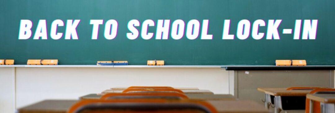 Back to School Lock-In Web